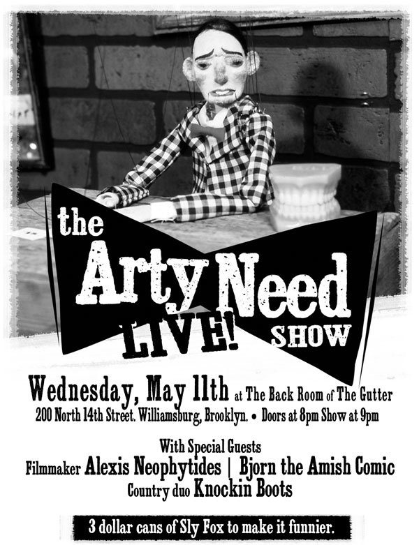 Arty Need Show Live — May 11, 2011